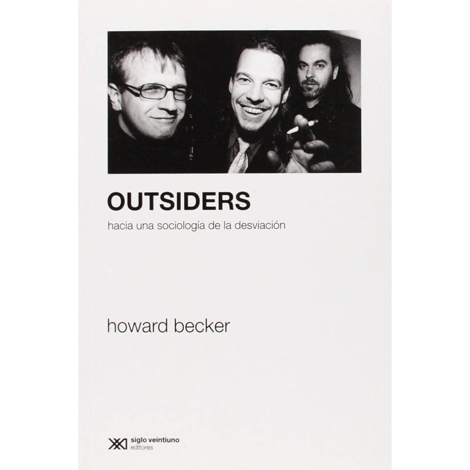 outsiders howard s becker By howard s becker 371 of 5 outsiders download now related books with outsiders the outsider (penguin modern classics) the outsider the outsider the outsider (penguin modern classics) the outsider the violinist's thumb: and other lost tales of love, war.