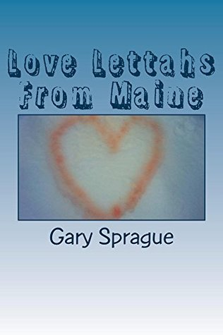 Love Lettahs From Maine Gary Sprague