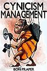 Cynicism Management (Cynicism Management Series Book 1)