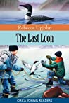 The Last Loon (Orca Young Readers)