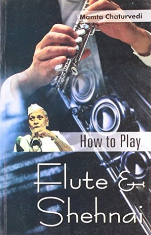 How To Play Flute & Shehnai by Mamta Chaturvedi