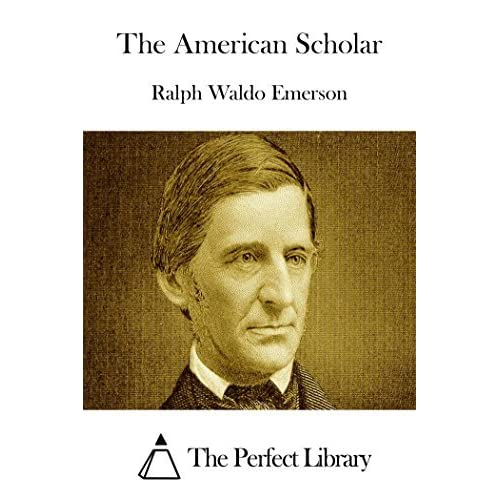 an analysis of ralph waldo emersons essay the american scholar An analysis of ralph waldo emerson's essay the american ralph waldo emerson, the american scholar, ethical principles sign up to view the rest of the essay.