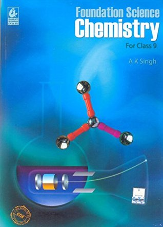 Foundation Science Chemistry for Class - 9 by A K  Singh