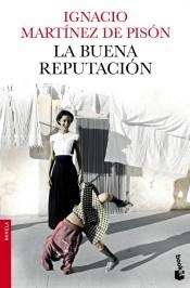 La buena reputación by Ignacio Martínez de Pisón