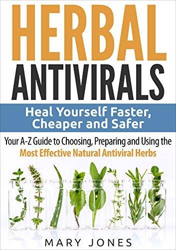 Herbal Antivirals- Heal Yourself Fast