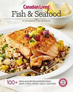 Canadian Living : Fish & Seafood