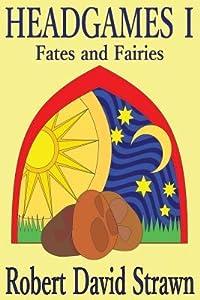 Headgames I: Fates and Fairies