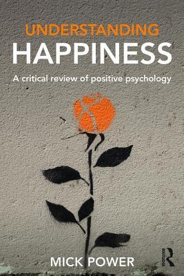 Understanding-happiness-a-critical-review-of-positive-psychology