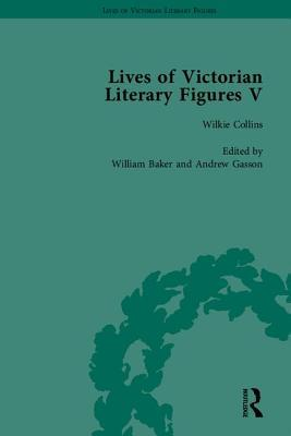 Lives of Victorian Literary Figures, Part V: Mary Elizabeth Braddon, Wilkie Collins and William Thackeray by Their Contemporaries