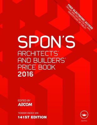 Spons Architects and Builders Price Book 2016  by  AECOM