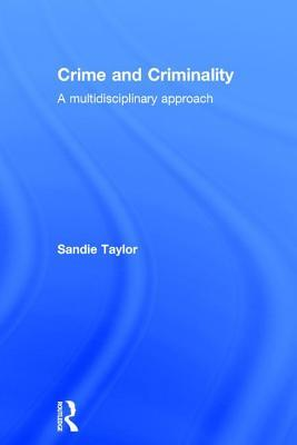 Crime and Criminality A multidisciplinary approach