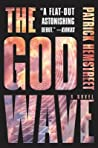 The God Wave (The God Wave Trilogy, #1)