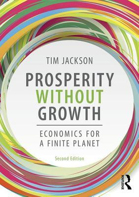 Prosperity without Growth Foundations for the Economy of Tomorrow, 2nd Edition