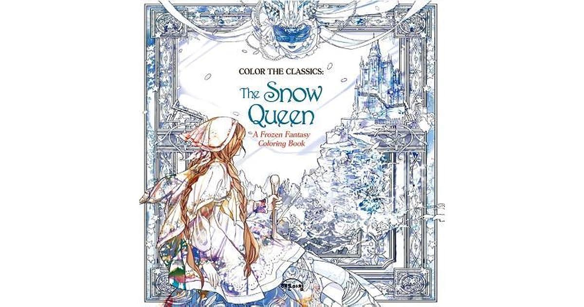 Color The Classics Snow Queen A Frozen Fantasy Coloring Book By Jae Eun Lee