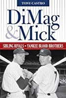 Dimag & Mick: Sibling Rivals, Yankee Blood Brothers