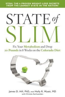 State of Slim Fix Your Metabolism and Drop 20 Pounds in 8 Weeks on the Colorado Diet