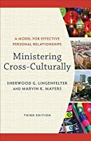 Ministering Cross-Culturally: A Model for Effective Personal Relationships