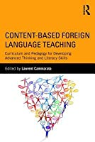 Teaching Foreign Languages for Social Justice: The Promise of Content-Based Instruction