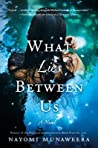 What Lies Between Us by Nayomi Munaweera