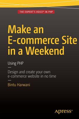 Make an E-Commerce Site in a Weekend by B.M. Harwani
