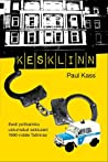 Kesklinn. Eesti politseiniku uskumatud seiklused 1990-ndate Tallinnas