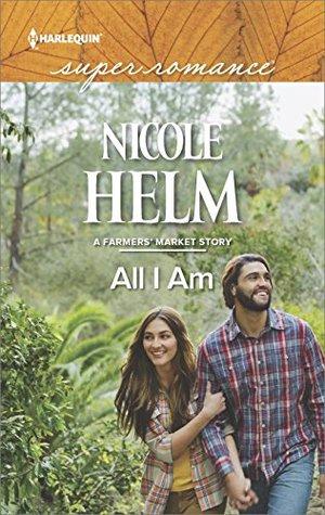 All I Am by Nicole Helm