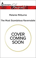 The Most Scandalous Ravensdale (The Ravensdale Scandals)