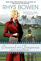 Crowned and Dangerous (Her Royal Spyness #10)