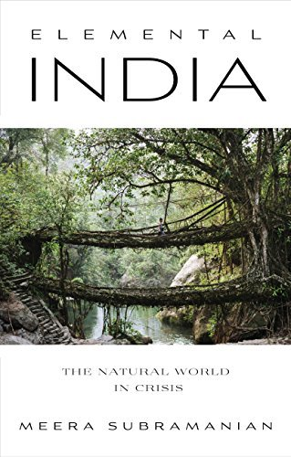 Elemental India : The Natural World in Crisis