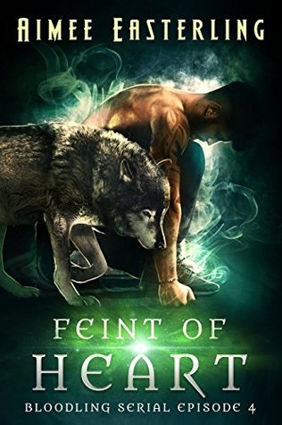 Feint of Heart (Bloodling #4)