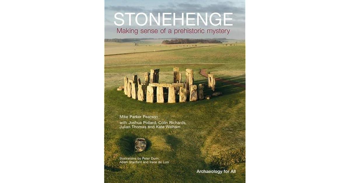 Making Sense of a Prehistoric Mystery Stonehenge
