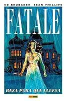 Fatale, Vol. 4: Reza para que llueva