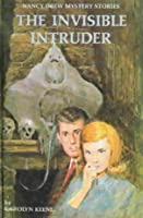 The Invisible Intruder (Nancy Drew Mystery)