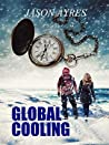 Global Cooling (The Time Bubble #2)