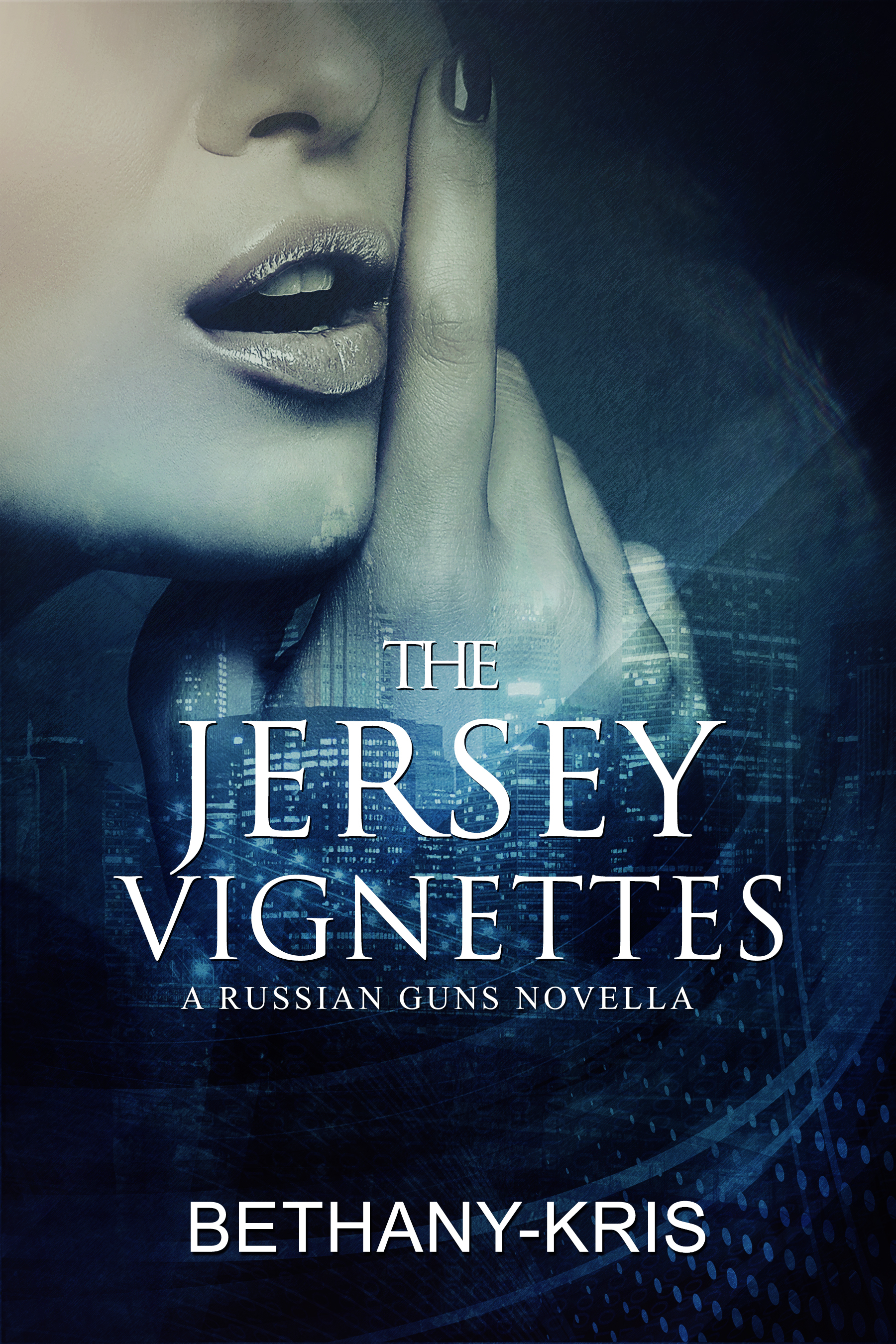 Bethany-Kris - The Russian Guns 5.5 - The Jersey Vignettes