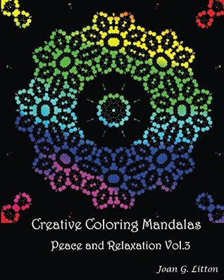 Creative coloring mandalas Peace and Relaxation Vol.3: A ...