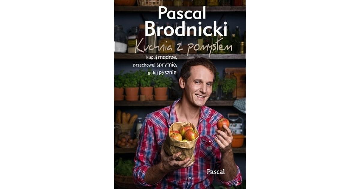 Kuchnia Z Pomysłem By Pascal Brodnicki