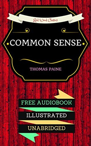 Common Sense: By Thomas Paine & Illustrated (An Audiobook Free!)