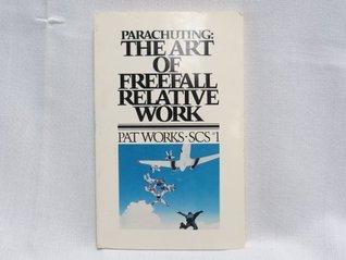 Parachuting: The Art of Freefall Relative Work