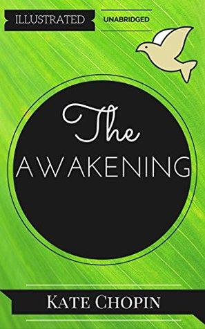 The Awakening: By Kate Chopin: Illustrated & Unabridged (Free Bonus Audiobook)