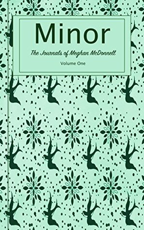 Minor (The Journals of Meghan McDonnell, #1)