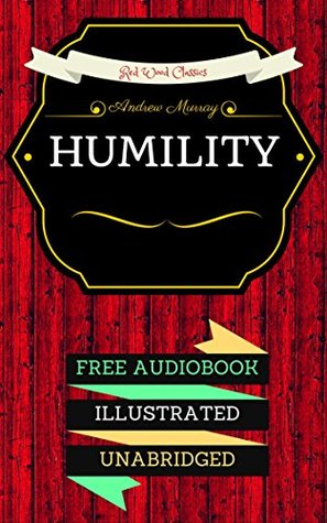 Humility: By Andrew Murray & Illustrated (An Audiobook Free!)