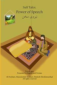 Suifi Tales: Power of Speech: Sufi Story from Rumi (Sufi Tales) (Volume 1)