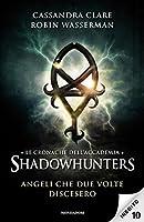Angeli che due volte discesero (Le cronache dell'Accademia Shadowhunters #10)