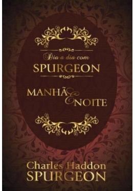 Dia a dia com Spurgeon - manhã e noite by Charles Haddon Spurgeon