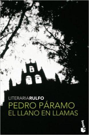 Pedro Páramo. El Llano en llamas by Juan Rulfo