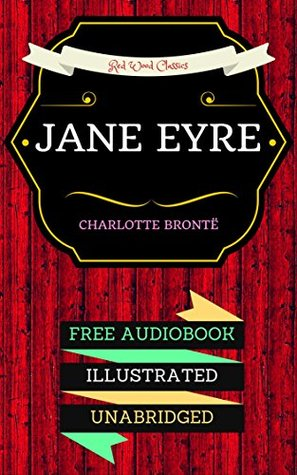 Jane Eyre: By Charlotte Brontë & Illustrated (An Audiobook Free!)