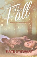 The Fall (The Reluctant Romantics) (Volume 1)