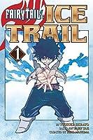 Fairy Tail: Ice Trail Vol. 1