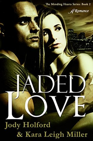 Jaded Love (Mending Hearts #2)